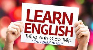Phương pháp học tiếng Anh cho người đi làm hiệu quả