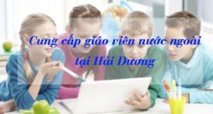 (Tiếng Việt) Cung cấp giáo viên nước ngoài dạy tiếng Anh tại Hải Dương