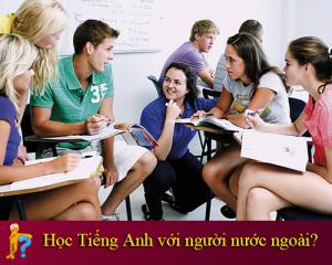 Lợi thế khi học tiếng Anh với giáo viên nước ngoài