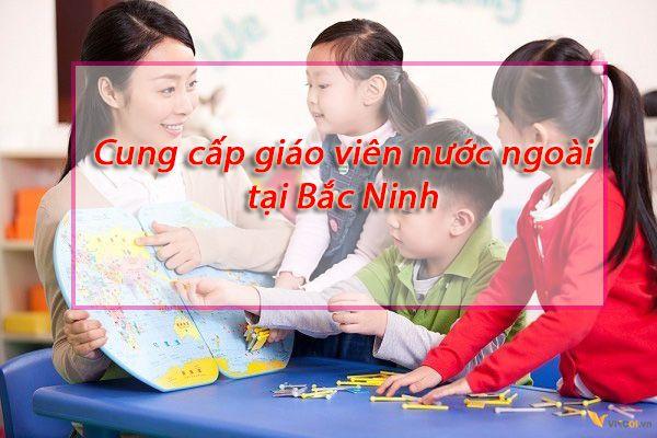 Cung cấp giáo viên nước ngoài dạy tiếng Anh tại Bắc Ninh